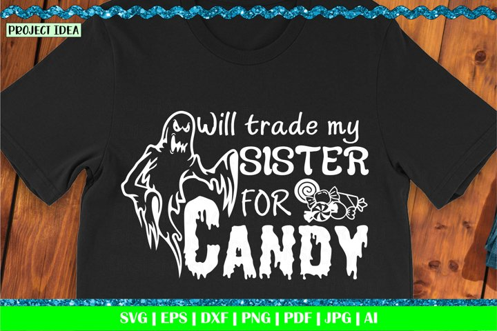 Will trade sister for candy | Halloween quotes svg | Funny