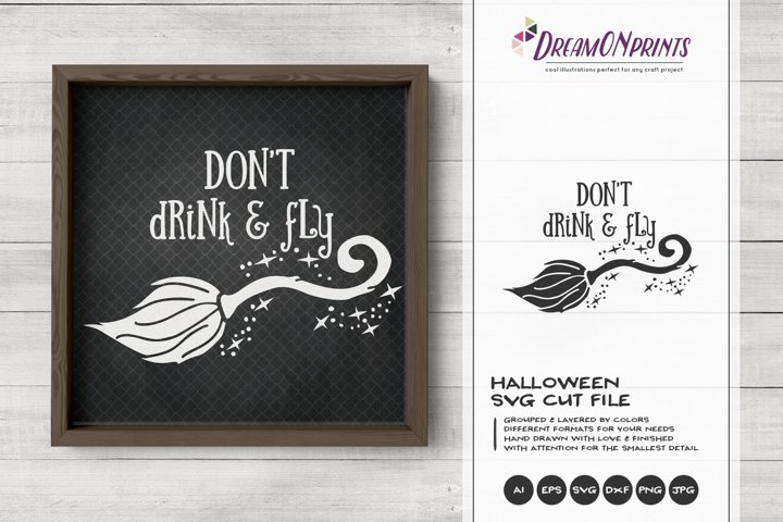 Dont Drink and Fly SVG | Witch Broom SVG | Halloween SVG