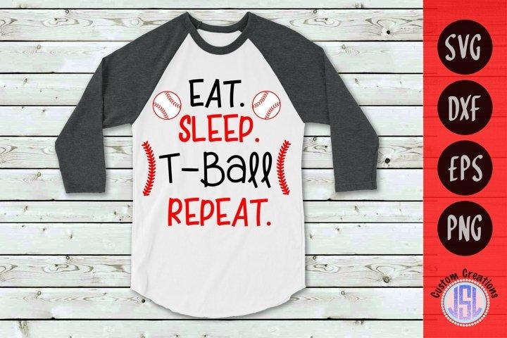 Eat Sleep T-ball Repeat   Baseball SVG   SVG EPS DXF PNG