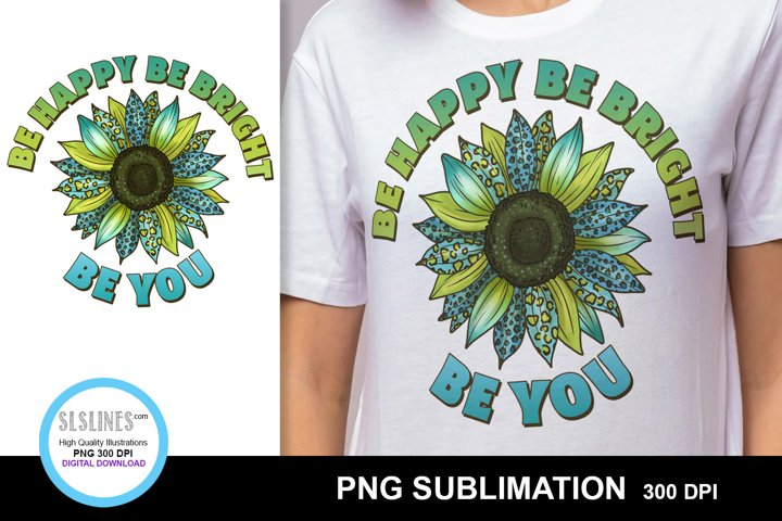 Be Happy Sunflower Sublimation Design PNG in Blue and Green