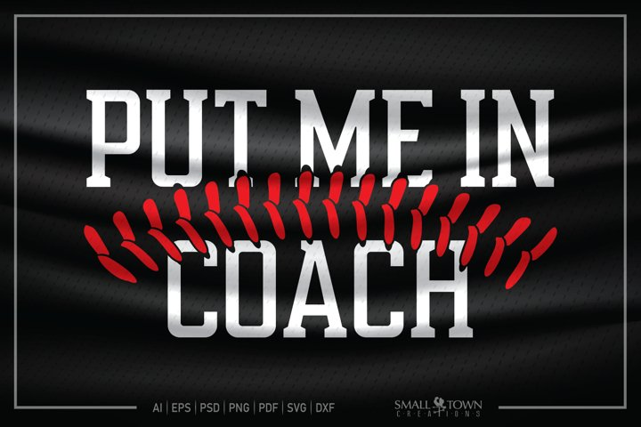 Baseball, Softball, Sport, Put me in Coach svg, CUT & DESIGN