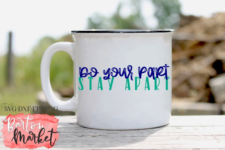 Do Your Part Stay Apart SVG DXF EPS PNG