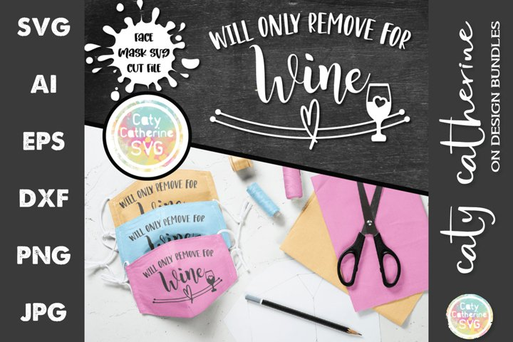 Will Only Remove For Wine Face Mask Bundle SVG Cut Files