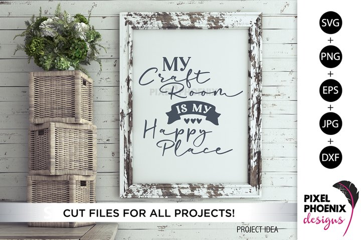 My Craft Room is my Happy Place, Craft SVG, Crafters SVG