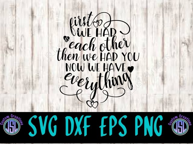Now We Have Everything SVG, EPS, DXF, PNG Digital Download