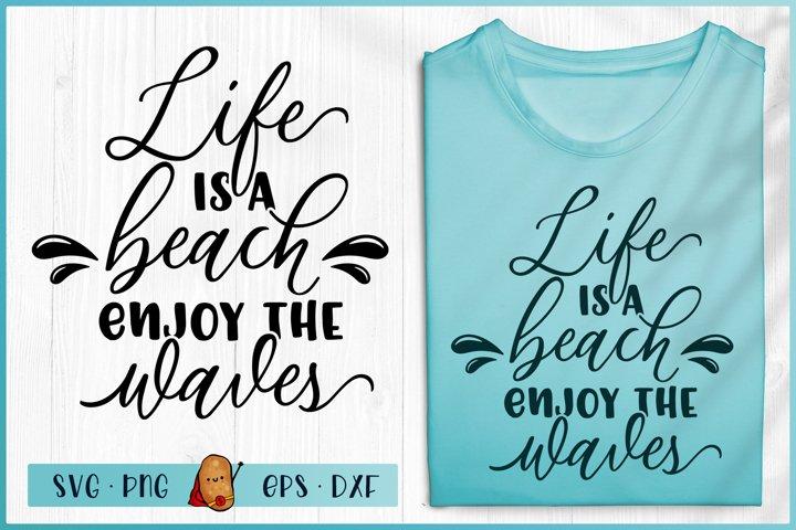 Life Is A Beach Enjoy The Waves SVG - Beach SVG - Summer SVG