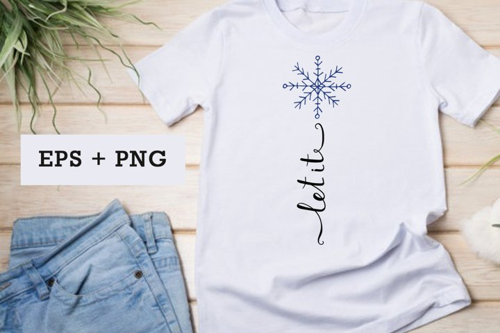 Let it snowflake eps png, sublimation t shirt