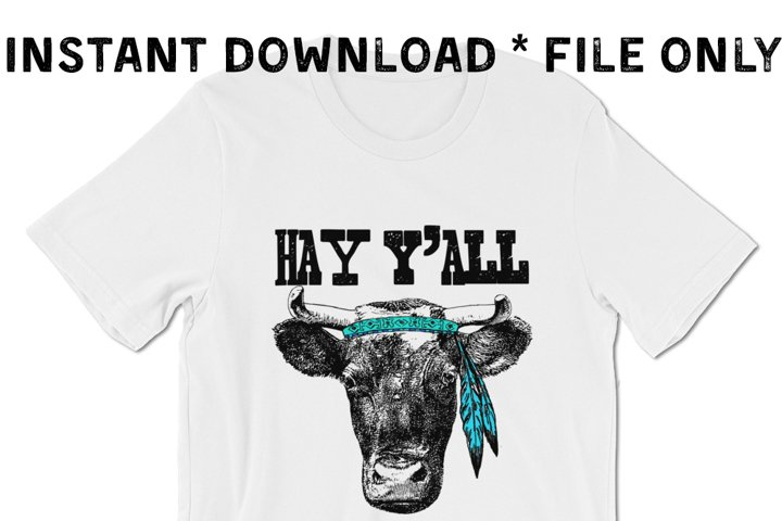 Hay Yall Cow Two Digital Files