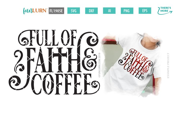 Full of Faith and Coffee SVG Cut File