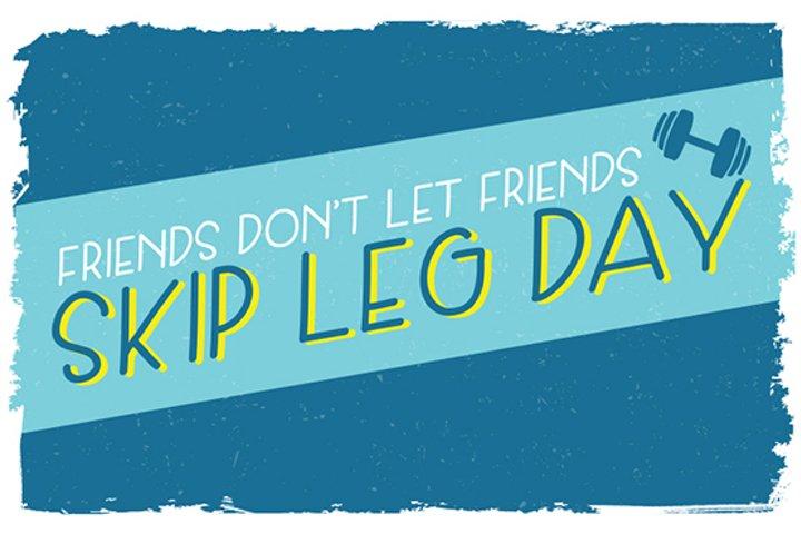 Skip Leg Day