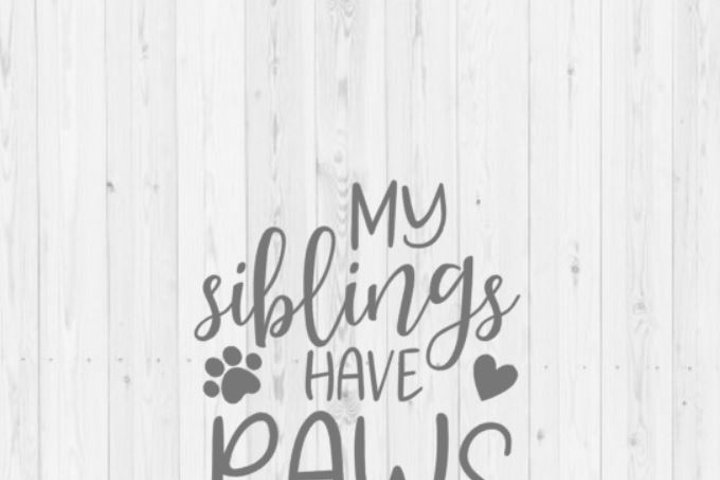 My siblings have paws, baby shower, baby svg, dog svg, dog lover, clip art, digital download, commercial use, Silhouette, instant download