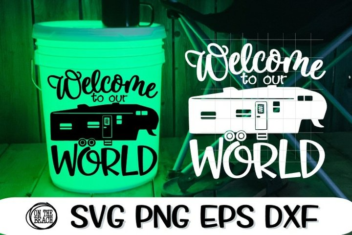 Welcome To Our World - Fifth Wheel SGV - Camping LED Bucket