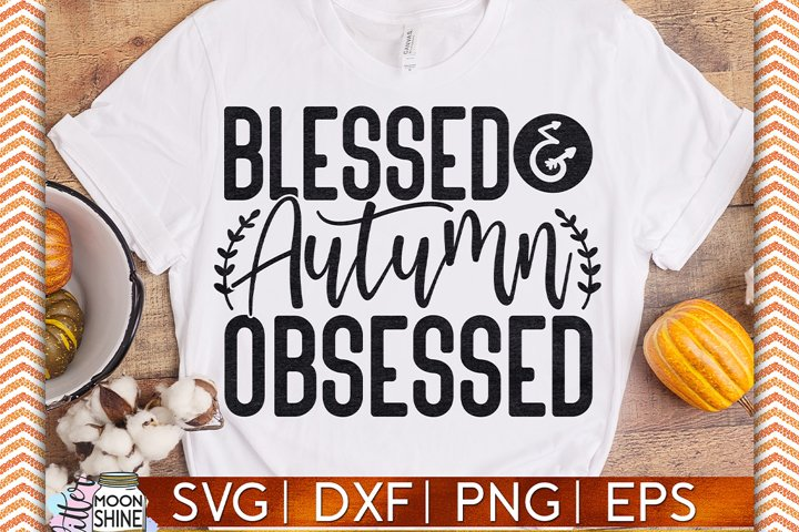 Blessed Autumn Obsessed SVG DXF PNG EPS