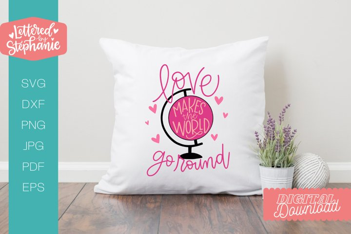 Love Makes the World go round SVG cut file, love svg,
