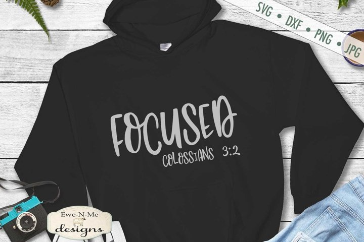 Focused | Colossians 3-2 | Christian Bible Verse SVG