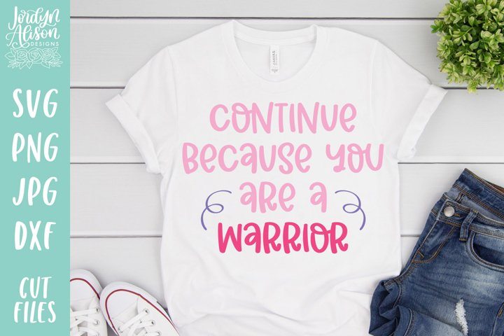 Continue You Are A Warrior, Positive Vibes SVG Cut File