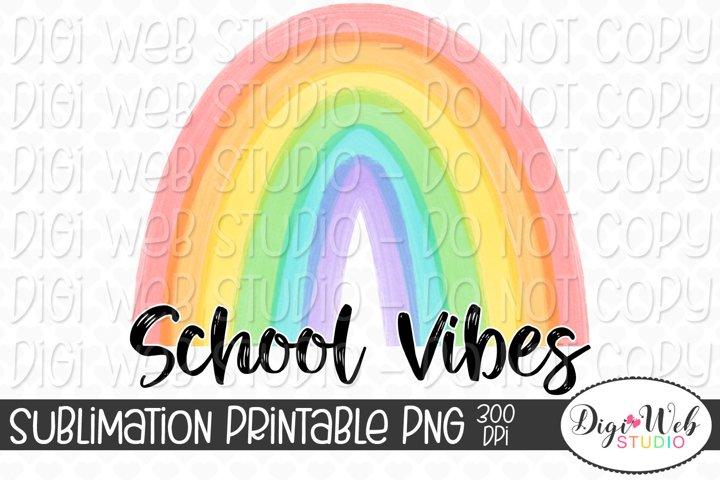 School Vibes Rainbow, Student, Teacher, Sublimation Design