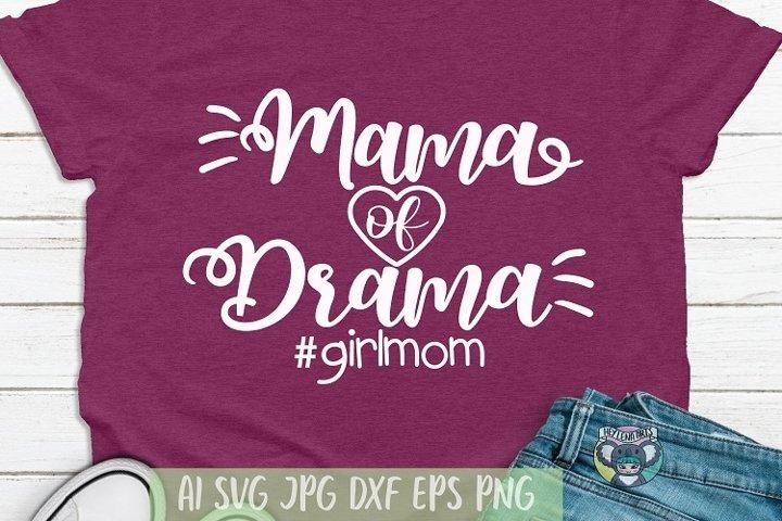 Mama of Drama svg, Girl Mom svg, Mothers Day, Cricut File