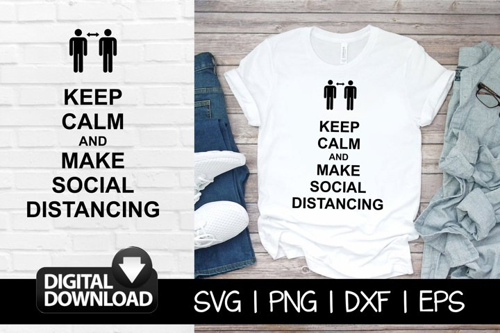 Keep Calm and Make Social Distancing - coronavirus svg file