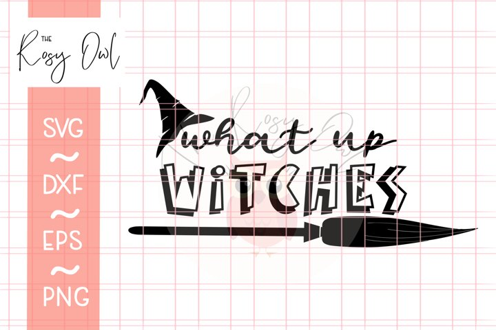 What up Witches SVG | Funny Halloween SVG