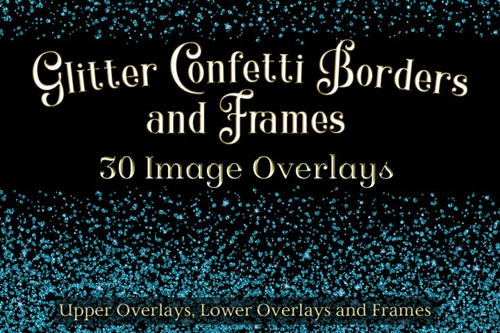 Glitter Confetti Borders and Frames - 30 Image Overlays