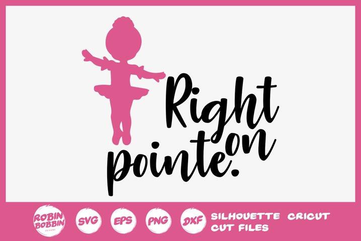 Right On Pointe svg - Ballet SVG File