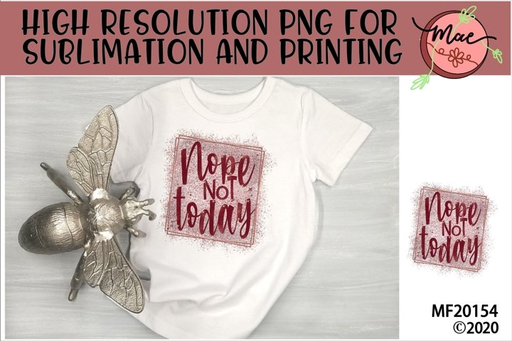 Nope Not Today Sublimation Design