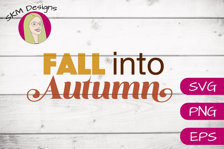 Fall Into Autumn | SVG Cut File