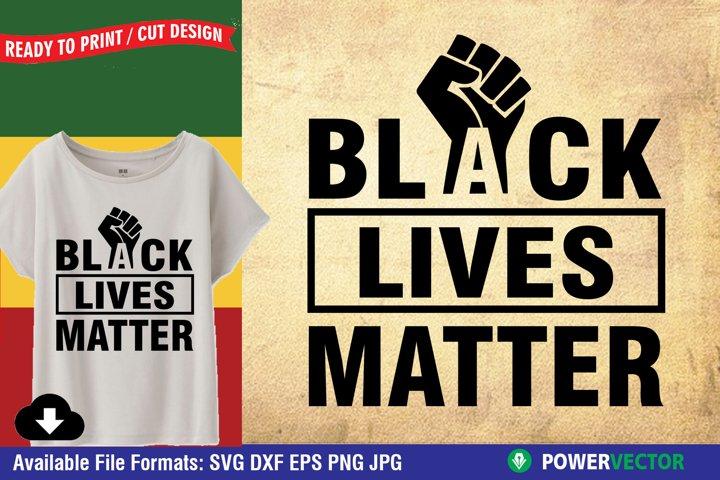 Black Lives Matter SVG. DXF, EPS, PNG| BLM Cut Files