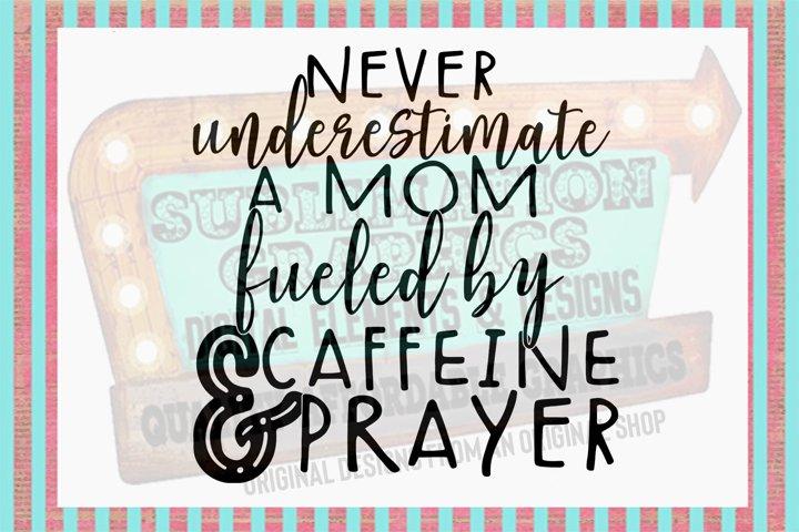 Caffeine & A Prayer Sublimation Digital Download