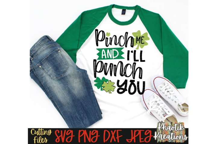 Pinch me and Ill Punch You Svg, St Patricks Day Svg, Clover
