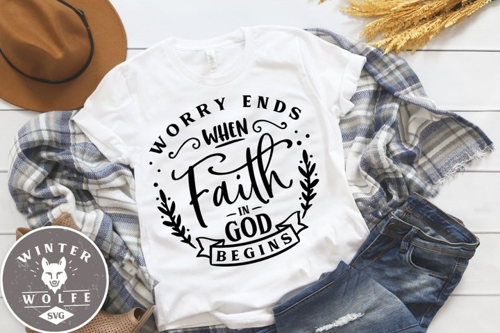 Worry ends when faith in God begins SVG EPS DXF PNG