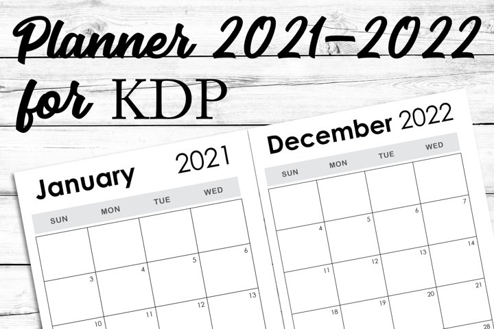 KDP Planner 2021-2022 Interior Monthly Weekly