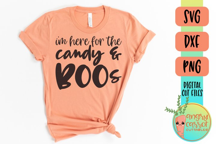 Im Here For The Candy & Boos SVG | Halloween SVG