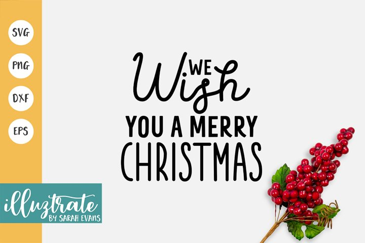 We Wish You a Merry Christmas SVG Cut File | Christmas SVG