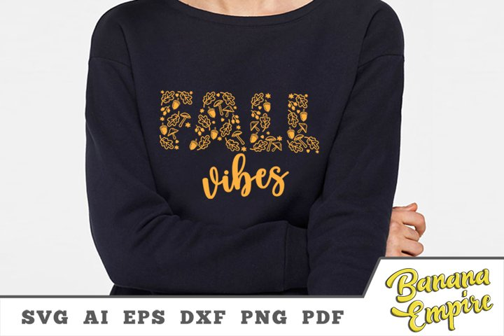 Fall Vibes svg, autumn svg, fall leaves svg, fall svg design