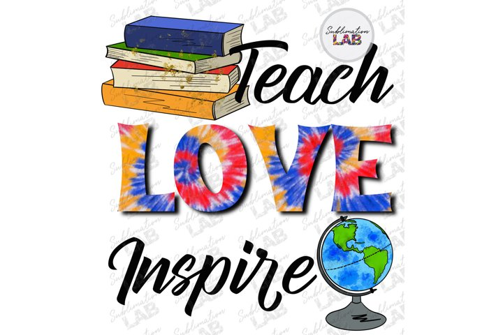 Teach Love Inspire Tie Dye Sublimation Design Books Globe