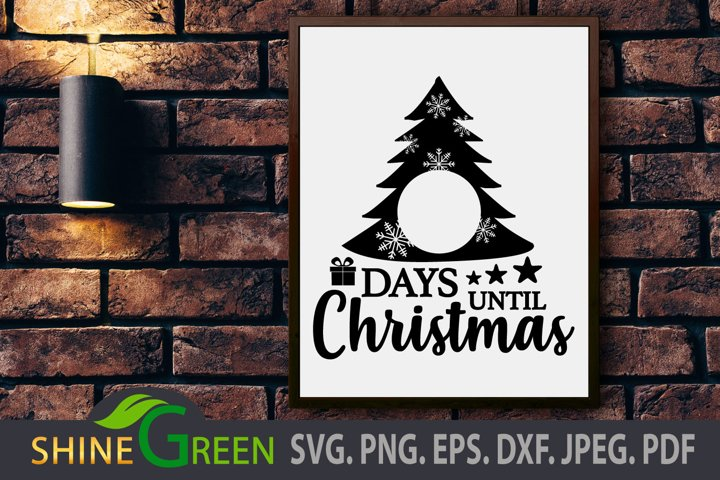 Christmas SVG - Countdown SVG - Days Until Christmas DXF EPS