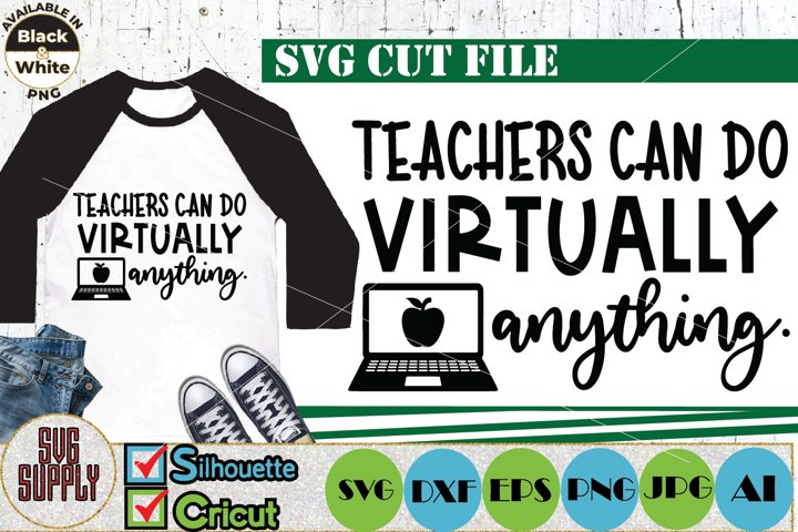 Teachers can do virtually anything SVG Cut File