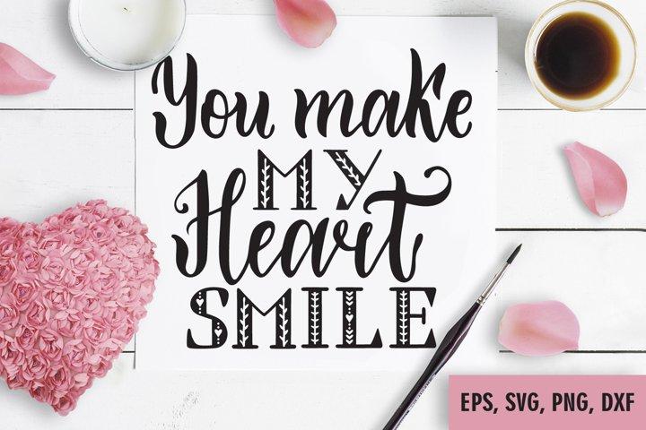 You Make My Heart Smile SVG. Valentines Day SVG