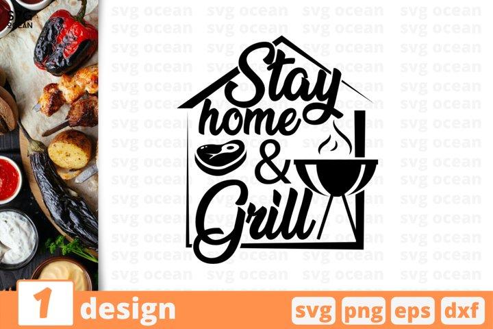 Stay home & grill SVG cut files, quarantine print, barbecue