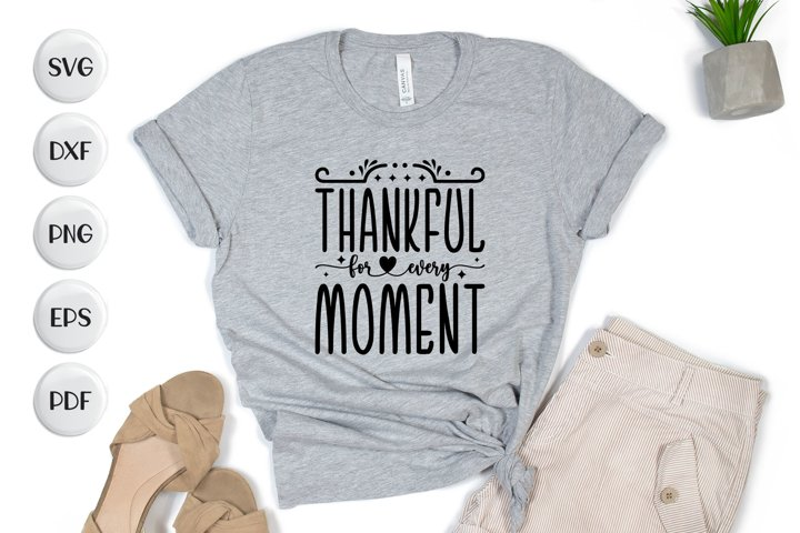 Thankful Moment, Thanksgiving SVG, Thanksgiving Quotes SVG