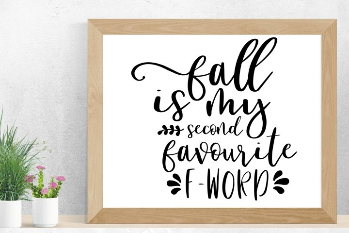 fall is my second favorite f word - Fall SVG