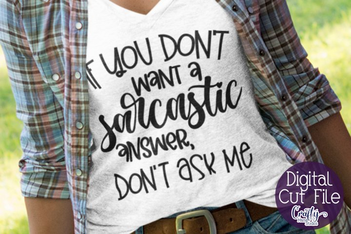 Sarcastic Svg, Funny Svg, Sarcasm Svg, If You Dont Want