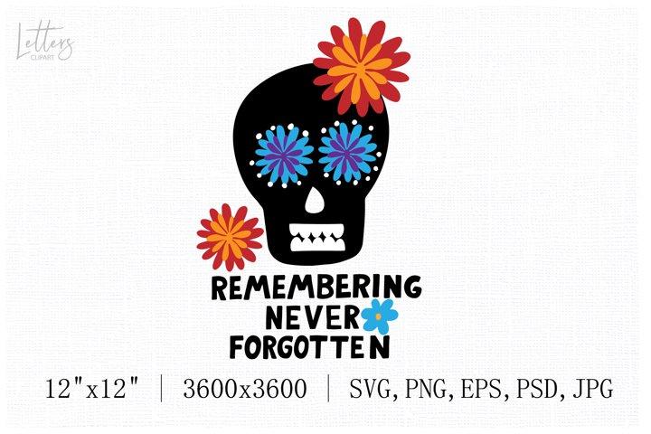 Black sugar skull svg with hand lettering phrase Remembering