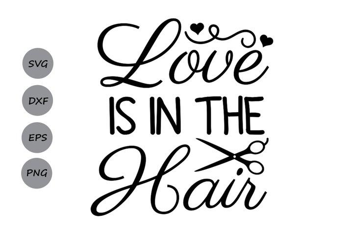 Download Love Is In The Hair Svg Hairdresser Svg Hair Stylist Svg 116898 Cut Files Design Bundles