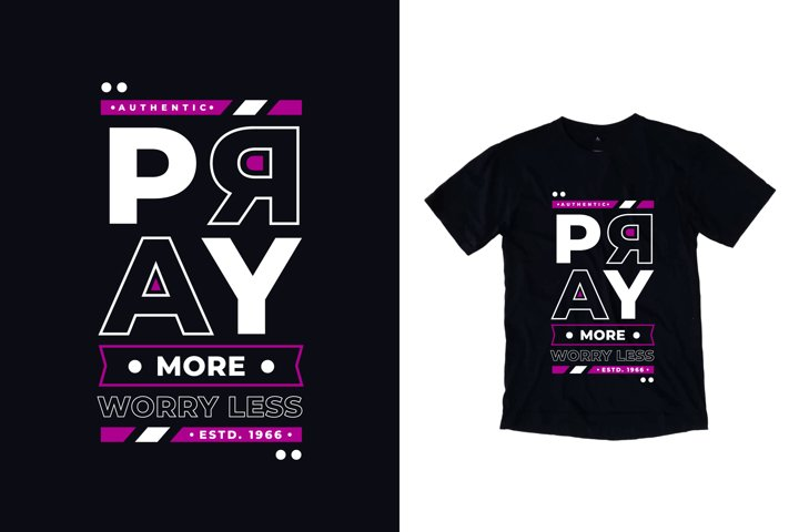 Pray more worry less typography quote t shirt design