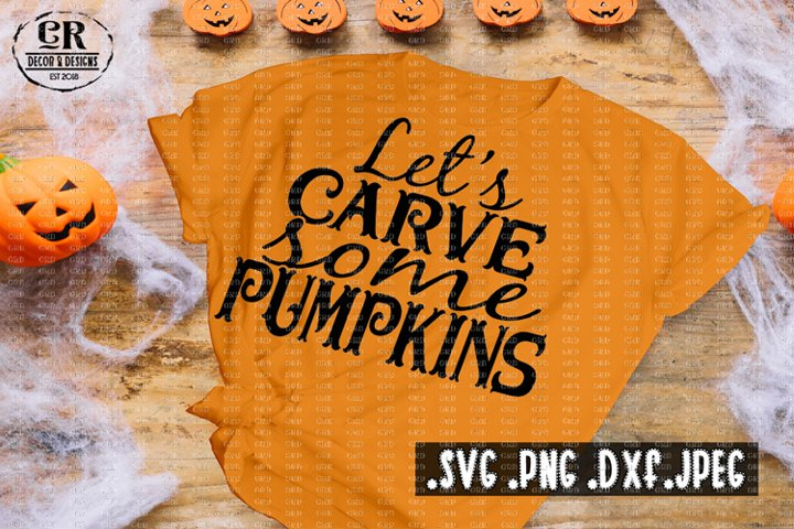 Lets Carve Some Pumpkins svg,