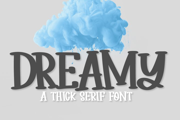 Dreamy - A Thick Clean Serif