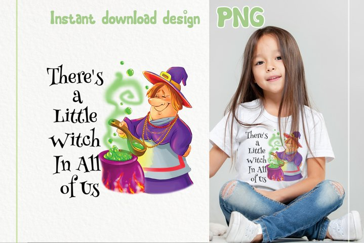 There is a little witch in all of us PNG Sublimation design